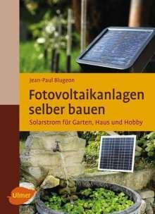 Jean-Paul Blugeon: Fotovoltaikanlagen selber bauen, Buch