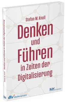 Stefan M. Knoll: Denken und Führen in Zeiten der Digitalisierung, Buch
