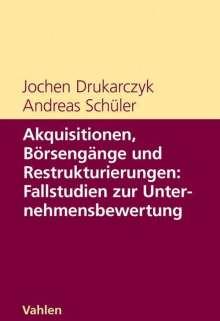 Jochen Drukarczyk: Akquisitionen, Börsengänge und Restrukturierungen, Buch
