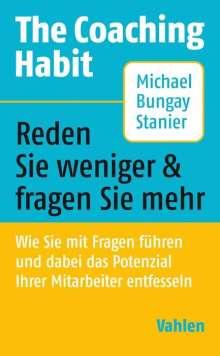 Michael Bungay Stanier: The Coaching Habit, Buch