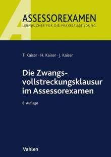 Torsten Kaiser: Die Zwangsvollstreckungsklausur im Assessorexamen, Buch