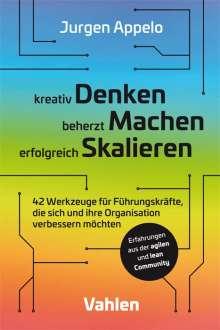 Jurgen Appelo: kreativ Denken, beherzt Machen, erfolgreich Skalieren, Buch