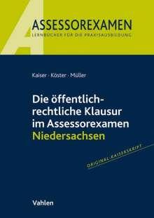 Torsten Kaiser: Die öffentlich-rechtliche Klausur im Assessorexamen Niedersachsen, Buch