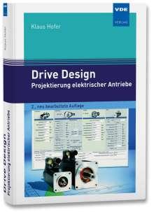 Klaus Hofer: Drive Design - Projektierung elektrischer Antriebe, Buch