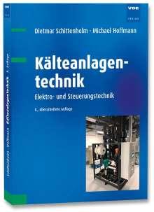 Dietmar Schittenhelm: Kälteanlagentechnik, Buch