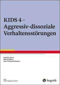 Anja Görtz-Dorten: KIDS 4 - Aggressiv-dissoziale Verhaltensstörungen, Buch