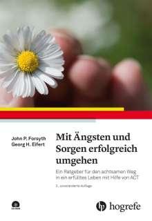 John P. Forsyth: Mit Ängsten und Sorgen erfolgreich umgehen, Buch