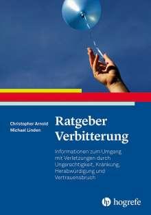 Christopher Patrick Arnold: Ratgeber Verbitterung, Buch