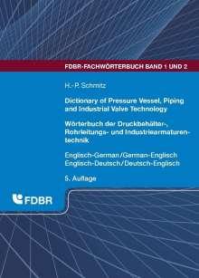 Dictionary of Pressure Vessel, Piping and Industrial Valve Technology / Wörterbuch der Druckbehälter-, Rohrleitungs- und Industriearmaturentechnik, 2 Bücher