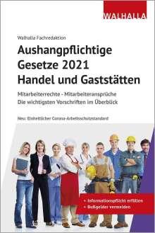 Walhalla Fachredaktion: Aushangpflichtige Gesetze 2021 Handel und Gaststätten, Buch