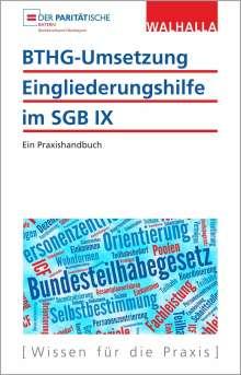 Der Paritätische Wohlfahrsverband: BTHG-Umsetzung - Eingliederungshilfe im SGB IX, Buch