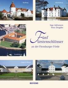 Inge Adriansen: Fünf Fürstenschlösser an der Flensburger Förde, Buch