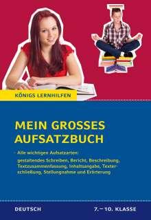 Christine Friepes: Mein großes Aufsatzbuch - Deutsch 7.-10. Klasse., Buch