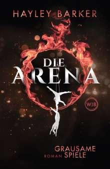 Hayley Barker: Die Arena: Grausame Spiele, Buch
