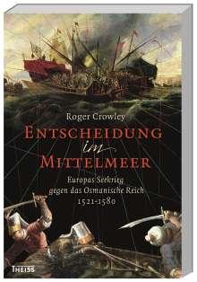 Roger Crowley: Entscheidung im Mittelmeer, Buch