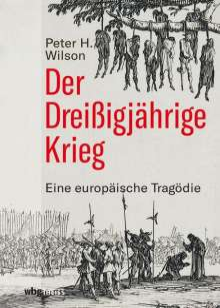 Peter H. Wilson: Der Dreißigjährige Krieg, Buch