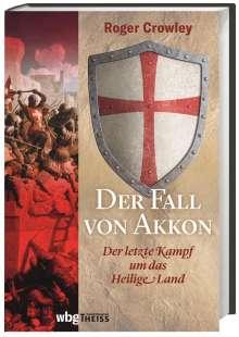Roger Crowley: Der Fall von Akkon, Buch
