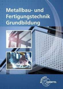 Oliver Bergner: Metallbau- und Fertigungstechnik Grundbildung, Buch