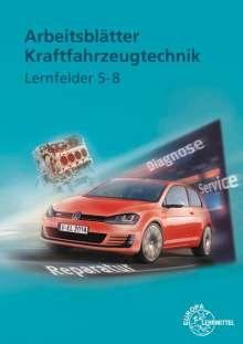 Richard Fischer: Arbeitsblätter Kraftfahrzeugtechnik Lernfelder 5-8, Buch