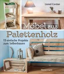 Lionel Cerdan: Möbel aus Palettenholz, Buch