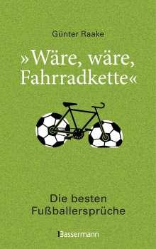"""""""Wäre, wäre, Fahrradkette"""". Die besten Fußballersprüche, Buch"""