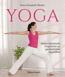Anna Elisabeth Röcker: Yoga. Sieben individuelle Programme zur ganzheitlichen Gesundheit, Buch