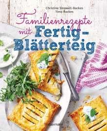 Christine Sinnwell-Backes: Familienrezepte mit Fertig-Blätterteig: schnell, gesund und lecker. Das Kochbuch mit Rezepten für Große und Kleine. Gut kochen für die ganze Familie, Buch