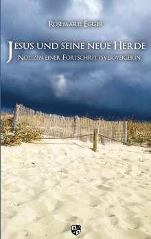 Rosemarie Egger: Jesus und seine neue Herde, Buch