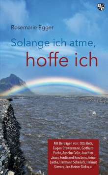 Rosemarie Egger: Solange ich atme, hoffe ich, Buch