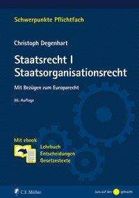 Christoph Degenhart: Staatsrecht I. Staatsorganisationsrecht, 1 Buch und 1 Diverse
