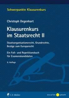 Christoph Degenhart: Klausurenkurs im Staatsrecht II, Buch