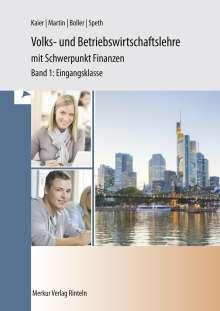 Alfons Kaier: Volks- und Betriebswirtschaftslehre mit Schwerpunkt Finanzen für das berufliche Gymnasium (WG), Buch