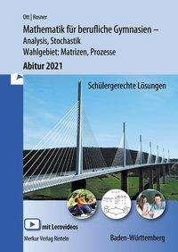 Roland Ott: Mathematik für berufliche Gymnasien - Abitur 2021 - Baden-Württemberg, Buch