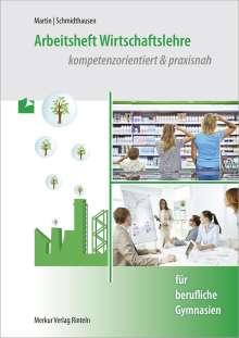 Michael Martin: Arbeitsheft Wirtschaftslehre. kompetenzorientiert & praxisnah, Buch
