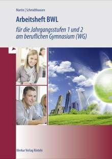 Michael Schmidthausen: Arbeitsheft BWL für die Jahrgangsstufen 1 und 2 am beruflichen Gymnasium (WG). Baden-Württemberg, Buch