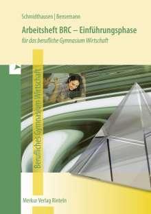 Michael Schmidthausen: Arbeitsheft BRC - Einführungsphase. Für das berufliche Gymnasium Wirtschaft in Niedersachsen, Buch