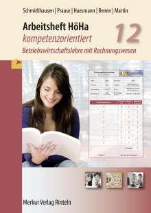 Michael Schmidthausen: Arbeitsheft HöHa - kompetenzorientiert, Buch