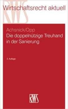 Jan Achsnick: Die doppelnützige Treuhand in der Sanierung, Buch
