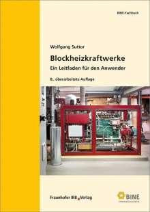 Wolfgang Suttor: Blockheizkraftwerke, Buch