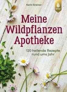 Karin Greiner: Meine Wildpflanzen-Apotheke, Buch
