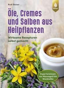 Rudi Beiser: Öle, Cremes und Salben aus Heilpflanzen, Buch