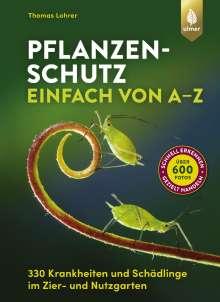 Thomas Lohrer: Pflanzenschutz einfach von A bis Z, Buch