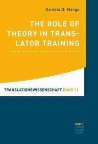 Daniela Di Mango: The Role of Theory in Translator Training, Buch