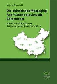 Michael Szurawitzki: Die chinesische Messaging-App WeChat als virtuelle Sprachinsel, Buch