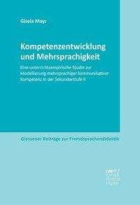 Gisela Mayr: Kompetenzentwicklung und Mehrsprachigkeit, Buch