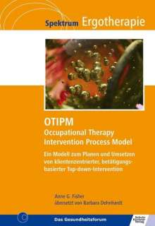 Anne G. Fisher: OTIPM Occupational Therapy Intervention Process Model, Buch