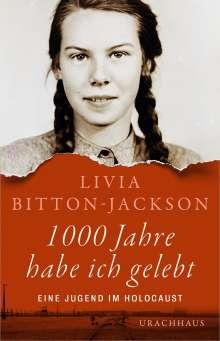 Livia Bitton-Jackson: 1000 Jahre habe ich gelebt, Buch