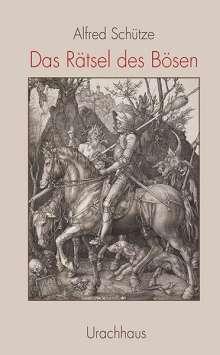 Alfred Schütze: Das Rätsel des Bösen, Buch