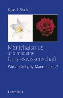 Klaus J. Bracker: Manichäismus und moderne Geisteswissenschaft, Buch