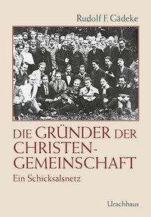 Rudolf F. Gädeke: Die Gründer der Christengemeinschaft, Buch